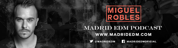 Miguel Robles Madrid EDM