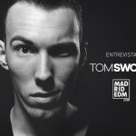 tom swoon MadridEDM